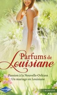 Jo Leigh et Metsy Hingle - Parfums de Louisiane - Passion à La Nouvelle Orléans-Un mariage en Louisiane.
