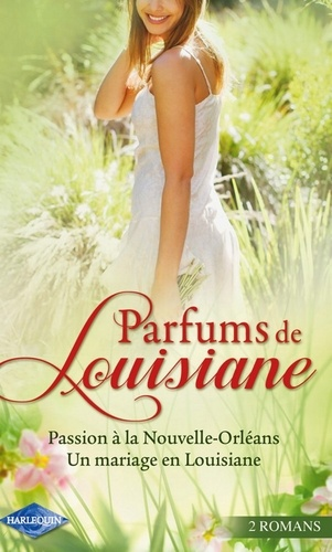 Jo Leigh et Metsy Hingle - Parfums de Louisiane - Passion à La Nouvelle Orléans-Un mariage en Louisiane.