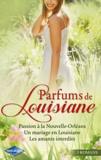 Jo Leigh et Metsy Hingle - Passion à la Nouvelle-Orléans ; Un mariage en Louisiane ; Les amants interdits.
