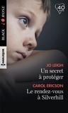 Jo Leigh et Carol Ericson - Un secret à protéger ; Le rendez-vous de Silverhill.