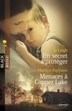 Jo Leigh et Marilyn Pappano - Un secret à protéger - Menaces à Copper Lake (Harlequin Black Rose).