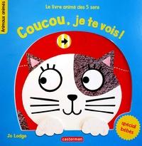 Jo Lodge - Coucou, je te vois ! - Le livre animé des 5 sens.