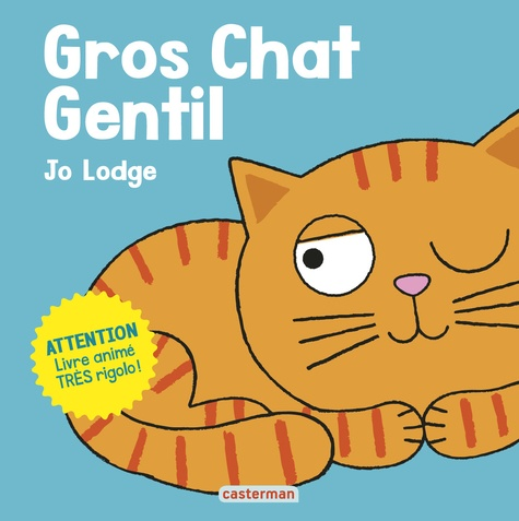 Jo Lodge - Gros chat gentil - Attention, livre animé très rigolo !.