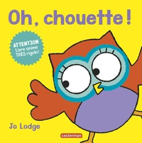Jo Lodge - Oh, chouette ! - Attention, livre animé très rigolo !.