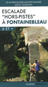 """Jo Montchausse et Françoise Montchausse - Escalade """"hors piste"""" à Fontainebleau - 6 et +."""