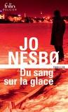 Jo Nesbo - Du sang sur la glace.