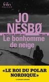Jo Nesbo - Le bonhomme de neige - Une enquête de l'inspecteur Harry Hole.