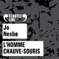 Jo Nesbø et Dominique Collignon-Maurin - L'homme chauve-souris.