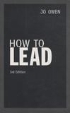 Jo Owen - How to Lead.