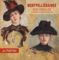 Jo Papini - Montpellieraines sans pareilles.