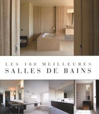 Jo Pauwels - Les 100 meilleures salles de bains.