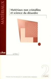 Jo Perez - Matériaux non cristallins et science du désordre 2e cycle.