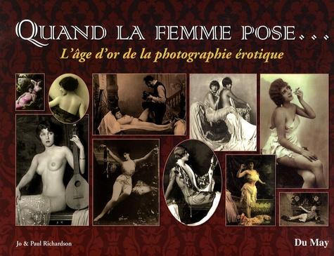 Jo Richardson et Paul Richardson - Quand la femme pose... - L'âge d'or de la photographie érotique.
