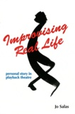 Jo Salas - Improvising with Real Life - Personal Story in Playback Theatre.