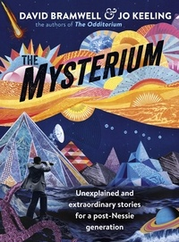 Jo Tinsley et David Bramwell - The Mysterium - Unexplained and extraordinary stories for a post-Nessie generation.
