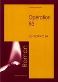 Jo Torroja - Opération Râ - Algérie, Juin 1962.
