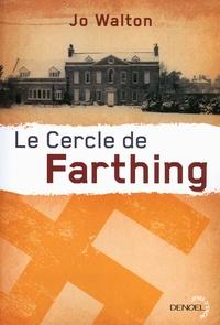 Jo Walton - Le cercle de Farthing.