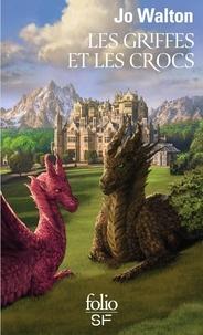 Jo Walton - Les Griffes et les Crocs.