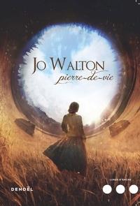 Jo Walton - Pierre-de-vie.