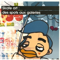 Lemememonde.fr Skate art : des spots aux galeries Image