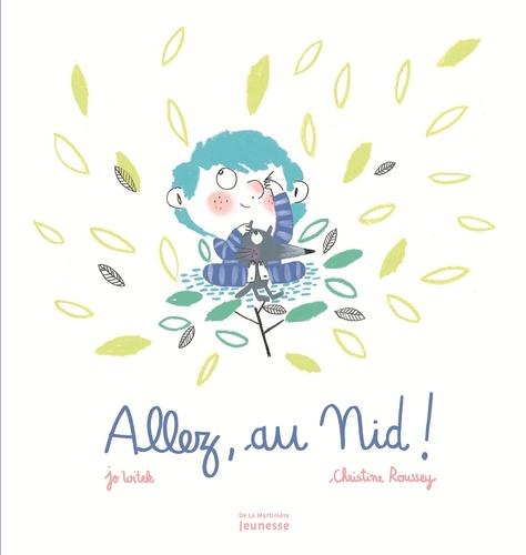 Jo Witek et Christine Roussey - Allez, au nid !.