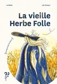 Jo Witek et Léo Poisson - La vieille herbe folle.