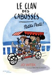 Jo Witek et Walter Glassof - Le clan des Cabossés Tome 1 : Petite Peste !.