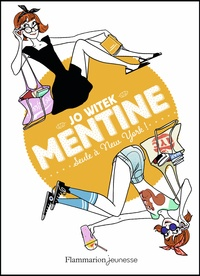 Jo Witek - Mentine Tome 4 : Seule à New York !.