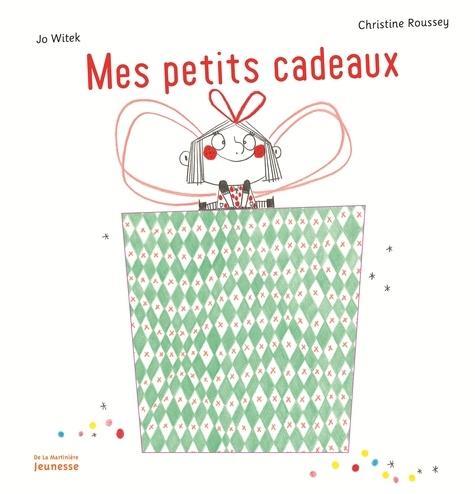 Jo Witek et Christine Roussey - Mes petits cadeaux.