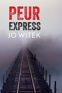 Jo Witek - Peur express.