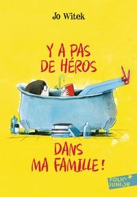 Jo Witek - Y a pas de héros dans ma famille !.