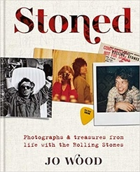 Jo Wood - Stoned photographs & treasures from life with the Rolling Stones.