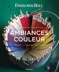 Joa Studholme et Charlotte Cosby - Ambiances couleur - Rêver, s'inspirer, décorer.