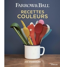 Joa Studholme - Farrow & Ball - Recettes couleurs.