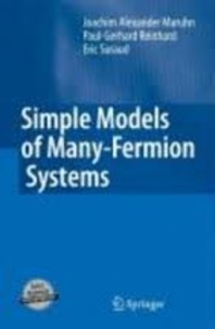Joachim Alexander Maruhn et Paul-Gerhard Reinhard - Simple Models of Many-Fermions Systems.