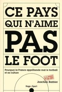 Joachim Barbier - Ce pays qui n'aime pas le foot.