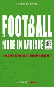 Joachim Barbier et Antoine Derouet - Football made in Afrique.