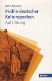 Joachim Bark et Hans-Christoph von Nayhauss - Profile deutscher Kulturepochen - Aufklärung.