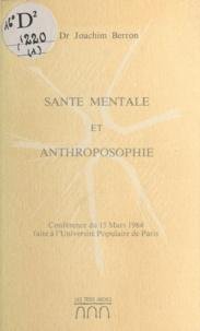 Joachim Berron - Santé mentale et anthroposophie - Conférence du 15 mars 1984 faite à l'Université Populaire de Paris.