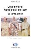 Joachim Beugré - Côte d'Ivoire : Coup d'Etat de 1999 - La vérité, enfin !.