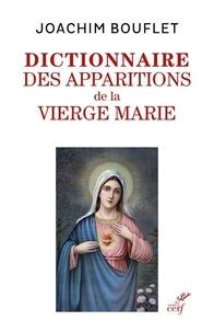 Joachim Bouflet - Dictionnaire des apparitions mariales - Entre légende(s) et histoire.