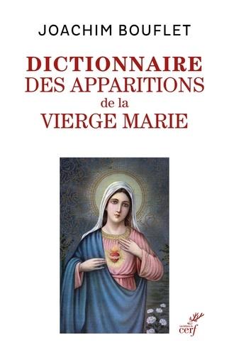 Dictionnaire des apparitions mariales. Entre légende(s) et histoire