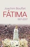 Joachim Bouflet - Fatima - 1917-2017.