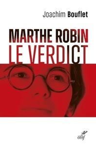 Joachim Bouflet - Marthe Robin - Le verdict.