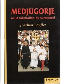 Joachim Bouflet - Medjugorje ou La fabrication du surnaturel.