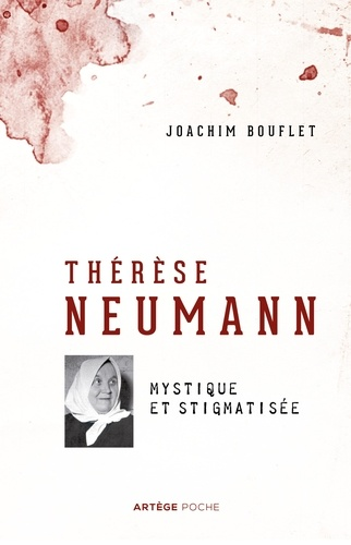Thérèse Neumann. Mystique et stigmatisée