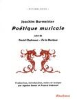 Joachim Burmeister - Poétique musicale - Suivi de De la musique.