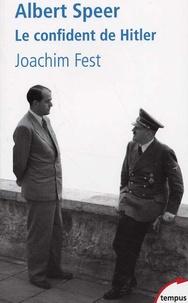Joachim C. Fest - Albert Speer - Le confident de Hitler.