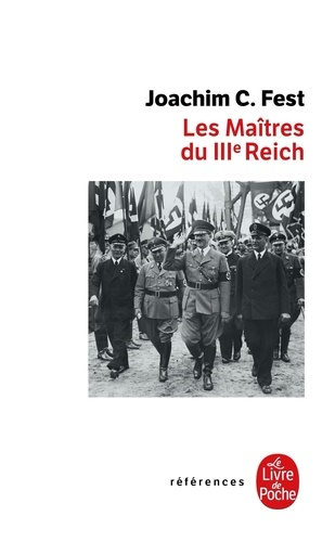 Joachim C. Fest - Les Maîtres du IIIe Reich.