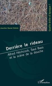 Derrière le rideau - Alfred Hitchcock, Saul Bass et la scène de la douche.pdf